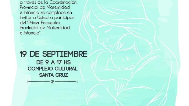 Ministerio de Salud organiza el Primer Encuentro Provincial de Maternidad e Infancia